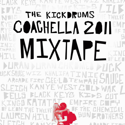 ☆ First Staff Blog ☆-The Kickdrums – Coachella 2011 [Mixtape]