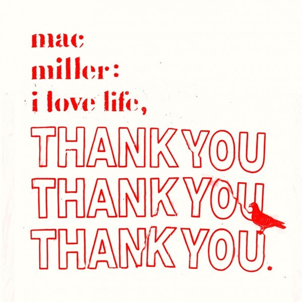 ☆ First Staff Blog ☆-Mac Miller – I Love Life, Thank You